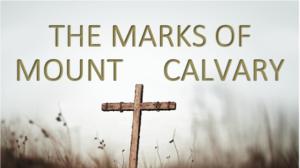 Marks of Mount Calvary